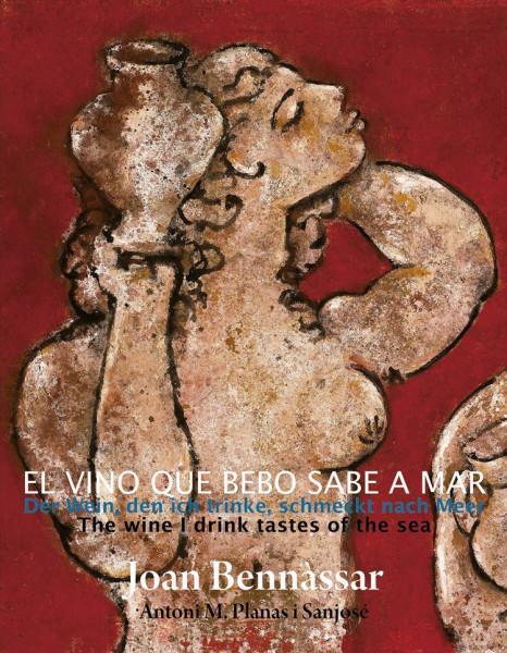 Joan Bennàssar - Der Wein, den Ich trinke, schemeckt nach Meer